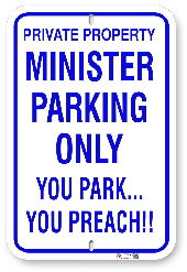 1MIN02 Minister Parking Only You Park You Preach Aluminum sign