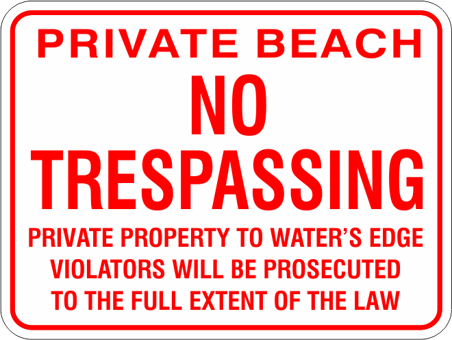 1NTPB04 Private Beach No Tresspassing to Waters Edge with Warning