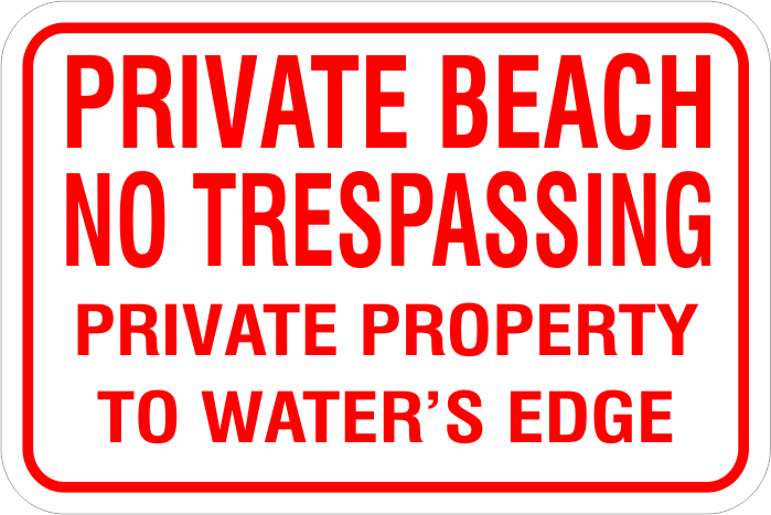 1NTPB02 Private Beach No Tresspassing to Waters Edge